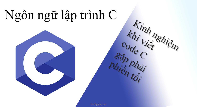 Kinh nghiệm khi gặp thế bí trong ngôn ngữ C