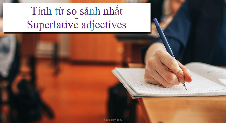 Tính từ so sánh nhất – Superlative adjectives