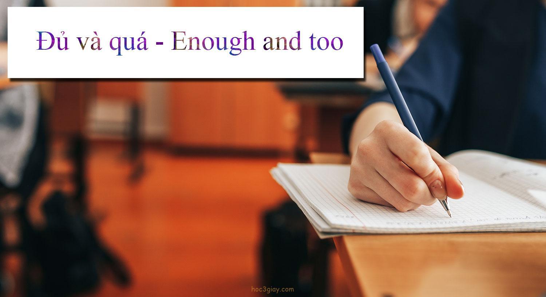 Đủ và quá – Enough and too