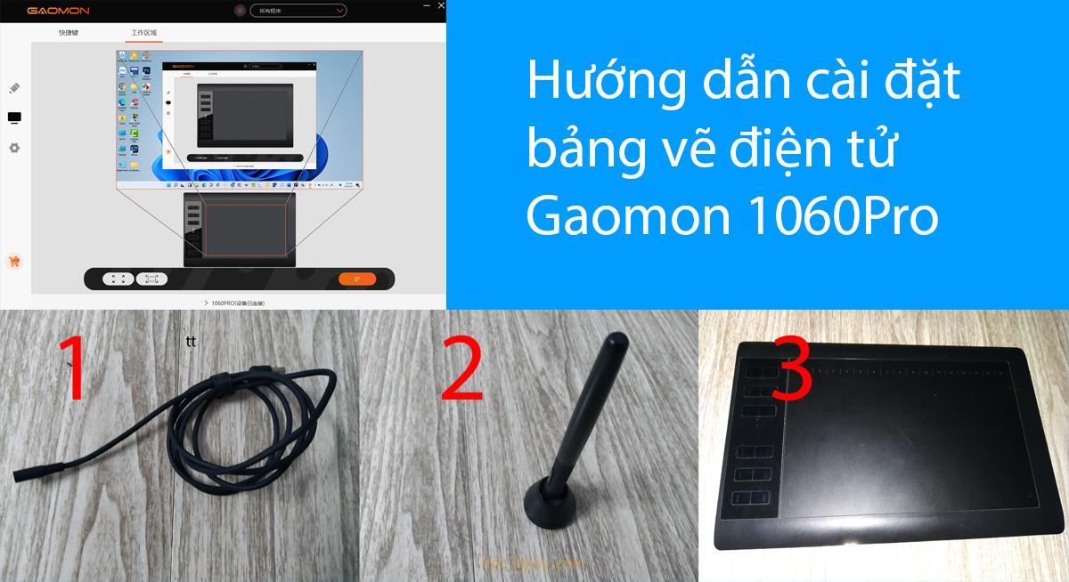 Cách cài đặt bảng vẽ điện tử Gaomon 1060Pro trên máy tính